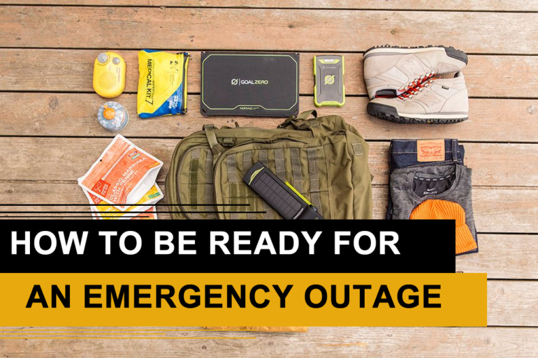 HOW TO BE READY FOR AN EMERGENCY OUTAGE